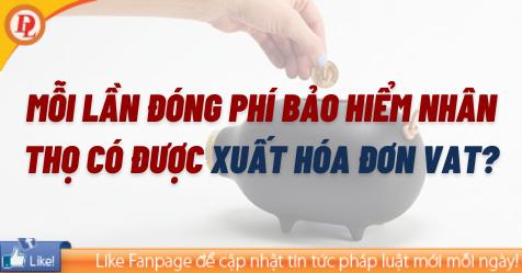Đóng phí bảo hiểm nhân thọ có được xuất hóa đơn VAT