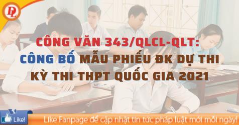 Công văn 343/QLCL-QLT: Công bố và Hướng dẫn điền Mẫu phiếu ĐK dự thi kỳ thi THPT Quốc gia 2021