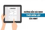 Hướng dẫn xác định thời điểm lập và ký hóa đơn điện tử