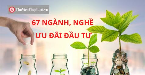 67 ngành, nghề ưu đãi đầu tư
