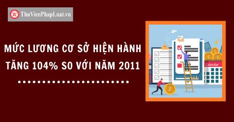 Mức lương cơ sở hiện hành tăng 104% so với năm 2011