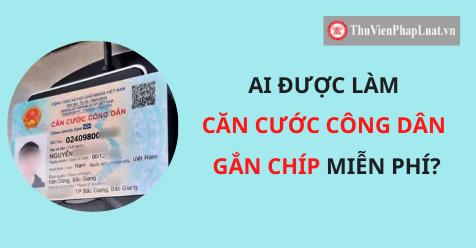 Các trường hợp miễn, không phải nộp lệ phí cấp CCCD gắn chip