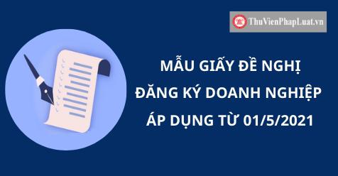 Mẫu Giấy đề nghị đăng ký doanh nghiệp áp dụng từ 01/5/2021