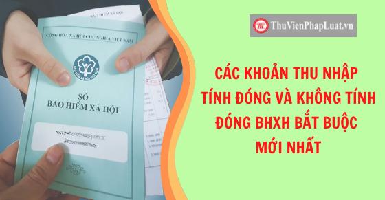 Các khoản thu nhập tính đóng và không tính đóng BHXH bắt buộc mới nhất 2021