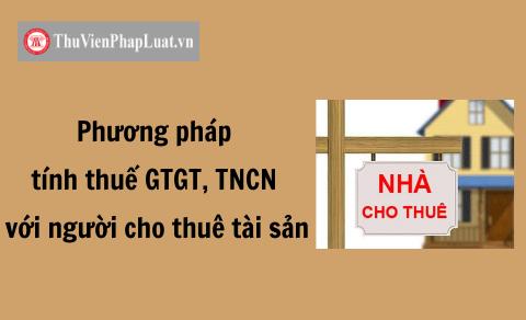 Phương pháp tính thuế GTGT, TNCN với người cho thuê tài sản